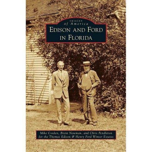 Edison and Ford in Florida - by  Mike Cosden & Brent Newman & Chris Pendleton (Hardcover) - image 1 of 1