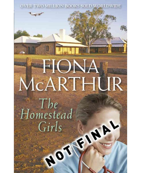 Homestead Girls (Paperback) (Fiona McArthur) - image 1 of 1