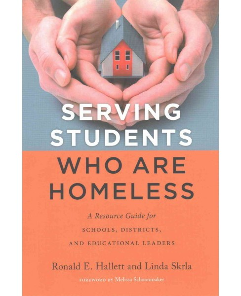 Serving Students Who Are Homeless : A Resource Guide for Schools, Districts, and Educational Leaders - image 1 of 1