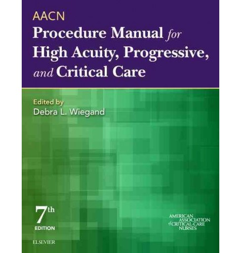 AACN Procedure Manual for High Acuity, Progressive, and Critical Care (Paperback) - image 1 of 1