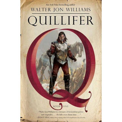 Quillifer - by  Walter Jon Williams (Paperback) - image 1 of 1
