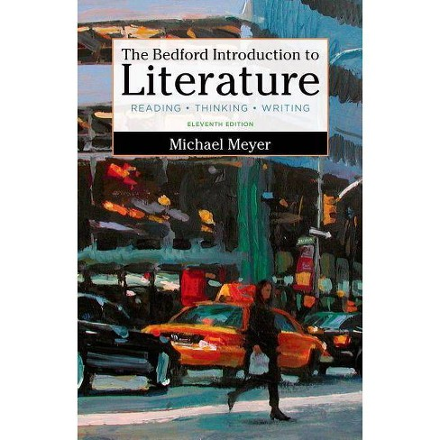 The Bedford Introduction to Literature - 11 Edition by  Michael Meyer (Paperback) - image 1 of 1