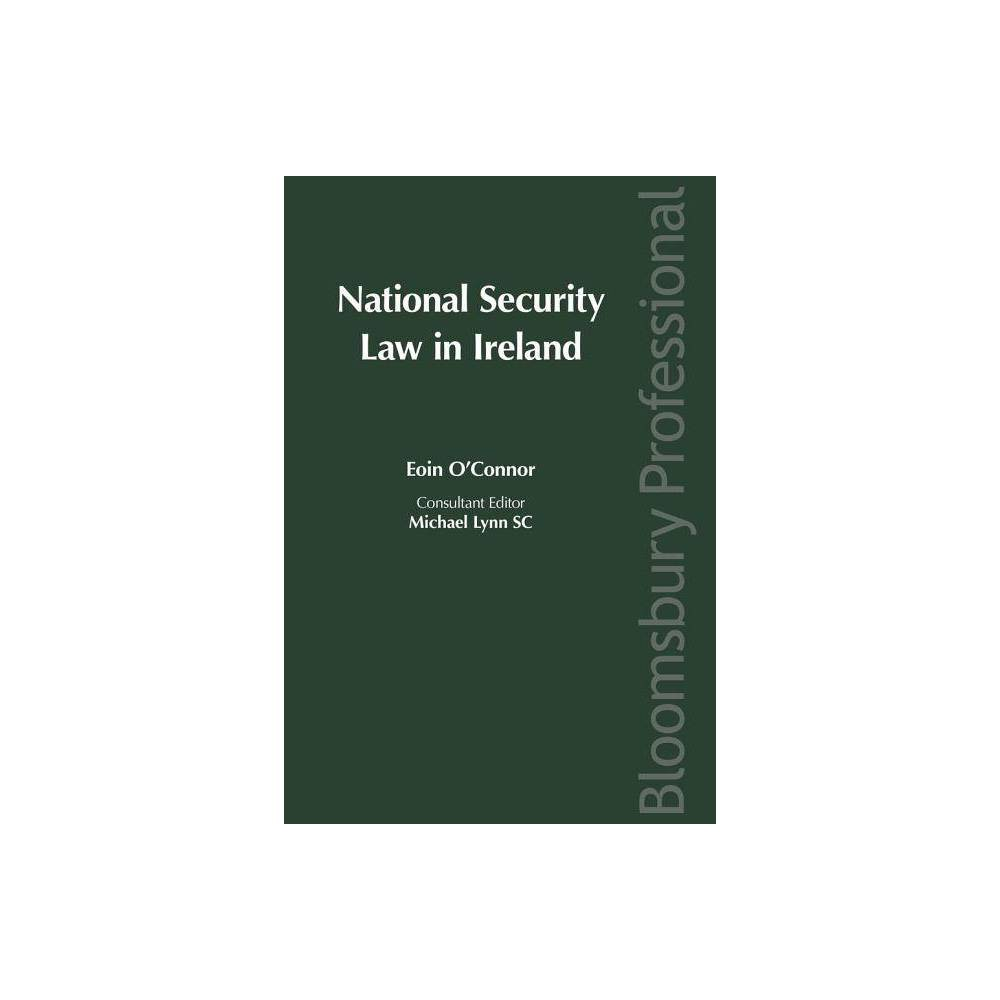 National Security Law in Ireland - by Eoin O'Connor (Hardcover)