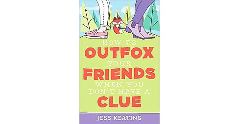 How to Outfox Your Friends When You Don't Have a Clue (Paperback) (Jess Keating) - image 1 of 1