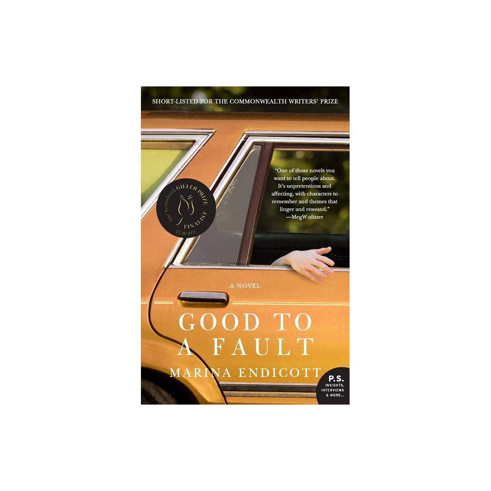 Good To A Fault P S By Marina Endicott Paperback