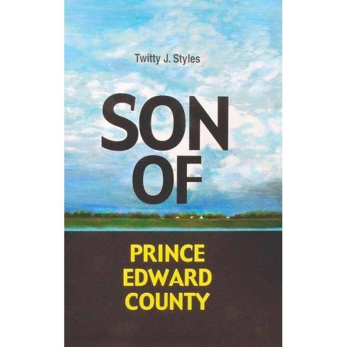 Son of Prince Edward County - by  Twitty J Styles Ph D (Hardcover) - image 1 of 1