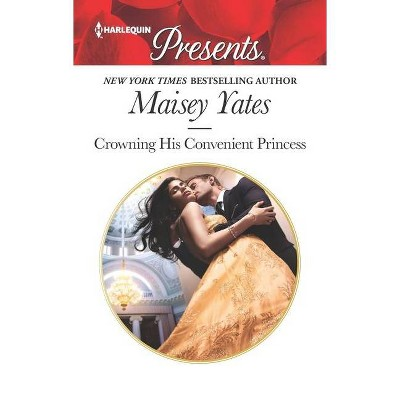 Crowning His Convenient Princess - (Once Upon a Seduction...) by Maisey Yates (Paperback)