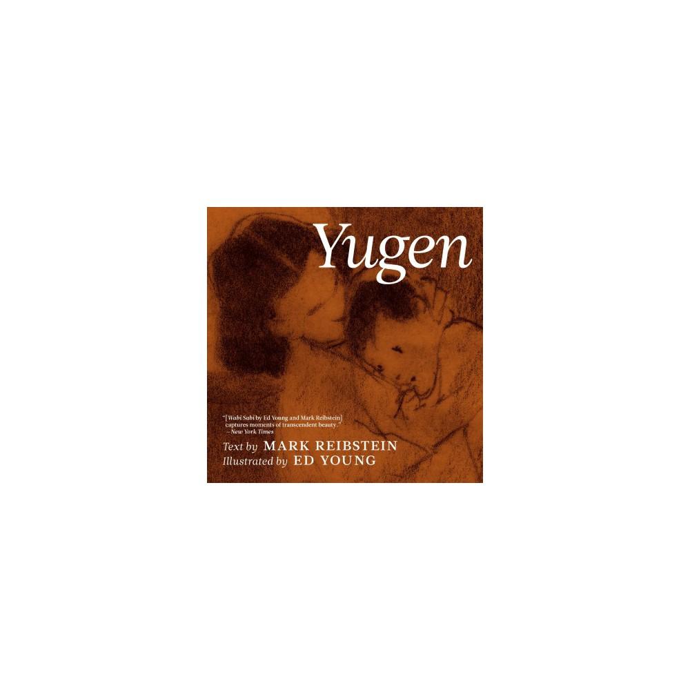Yugen - by Mark Reibstein (Hardcover)