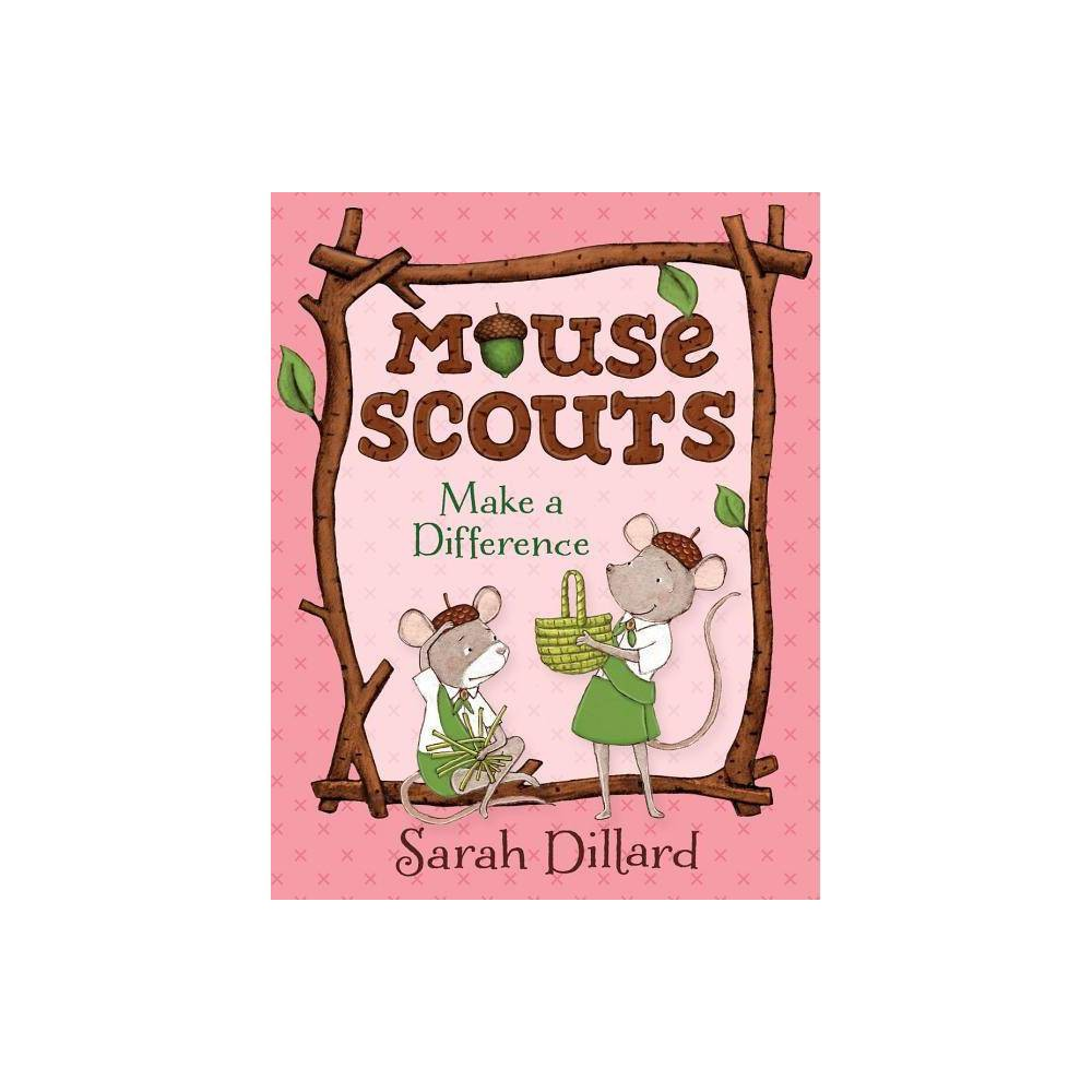 Mouse Scouts Make A Difference By Sarah Dillard Paperback