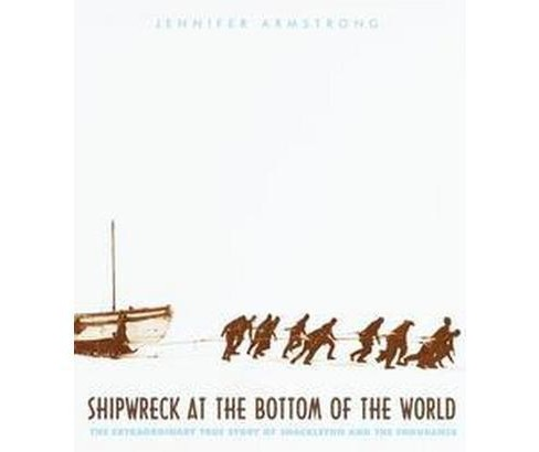 Shipwreck at the Bottom of the World : The Extraordinary True Story of Shackleton and the Endurance - image 1 of 1