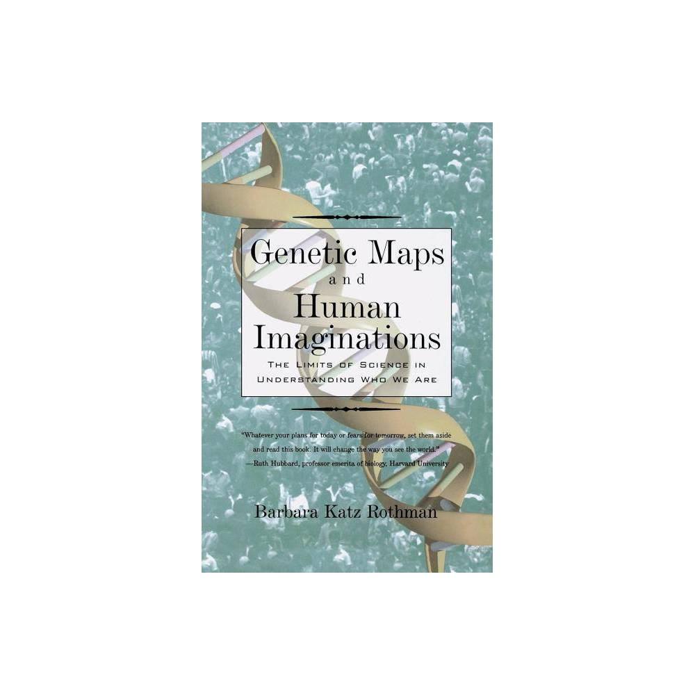 Genetic Maps And Human Imaginations By Barbara Katz Rothman Paperback
