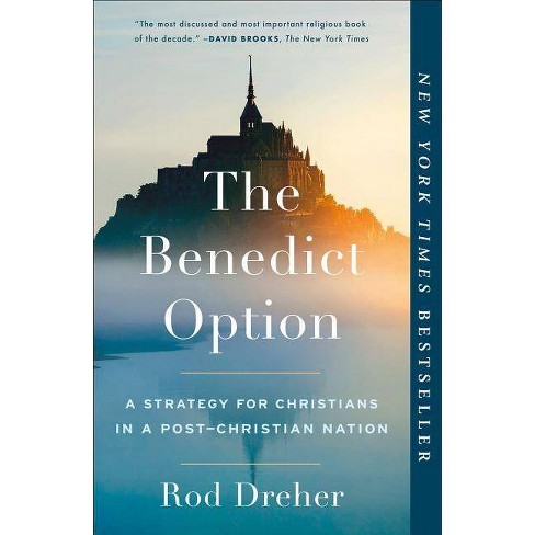 The Benedict Option - by  Rod Dreher (Paperback) - image 1 of 1