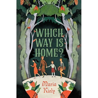 Which Way Is Home? - by  Maria Kiely (Hardcover)