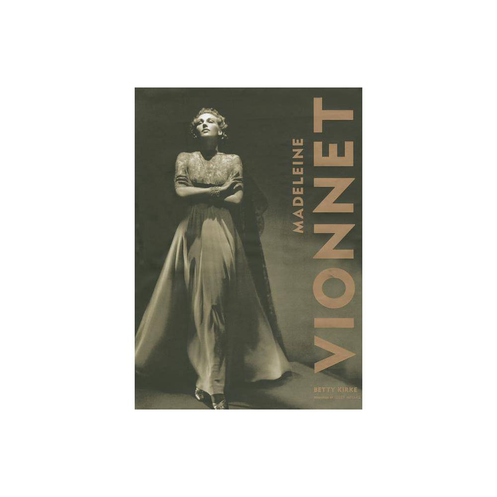 Madeleine Vionnet - by Betty Kirke (Hardcover)