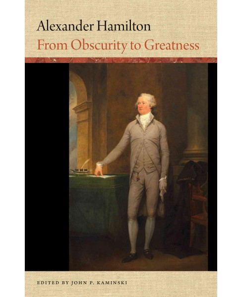 Alexander Hamilton : From Obscurity to Greatness (Hardcover) - image 1 of 1