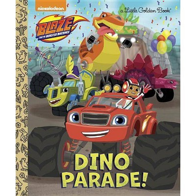 Dino Parade! (Blaze and the Monster Machines) - (Little Golden Book) by  Mary Tillworth (Hardcover)