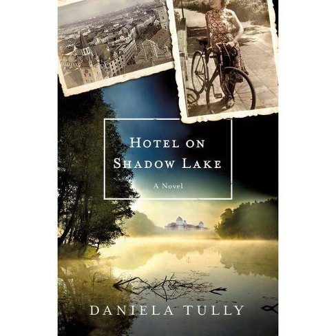 Hotel on Shadow Lake - by  Daniela Tully (Hardcover) - image 1 of 1