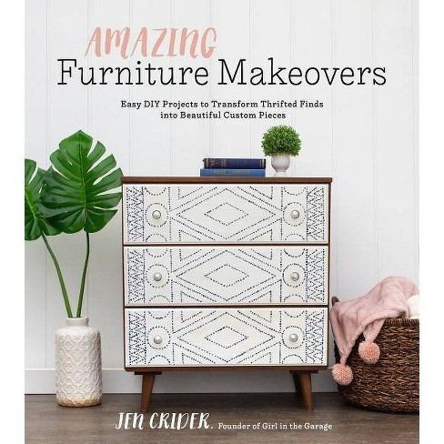 Amazing Furniture Makeovers - by  Jen Crider (Paperback) - image 1 of 1