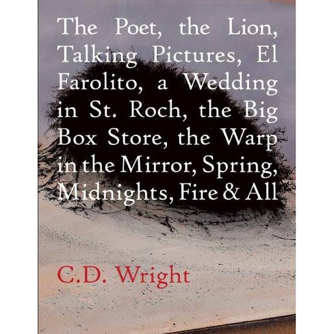 The Poet, the Lion, Talking Pictures, El Farolito, a Wedding in St. Roch, the Big Box Store, the Warp in the Mirror, Spring, Midnights, Fire & All - image 1 of 1