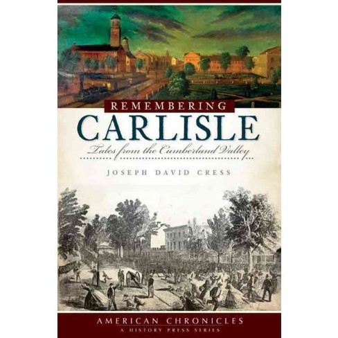 Remembering Carlisle: Tales from the Cumberland Valley (Paperback) - image 1 of 1