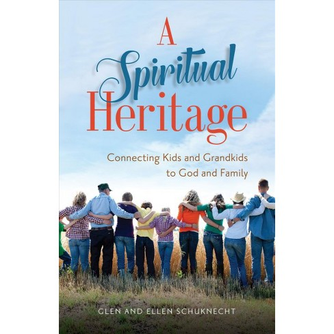 Spiritual Heritage : Connecting Kids and Grandkids to God and Family  (Paperback) (Glen Schuknecht &