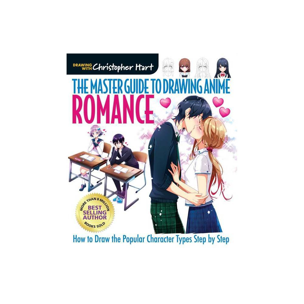 The Master Guide To Drawing Anime Romance By Christopher Hart Paperback