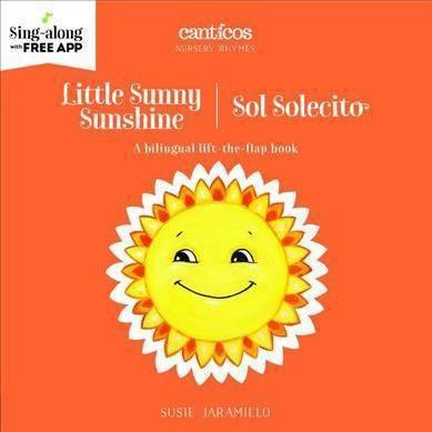 Little Sunny Sunshine / Sol Solecito - BRDBK BLG (Canticos)by Susie Jaramillo (Hardcover)
