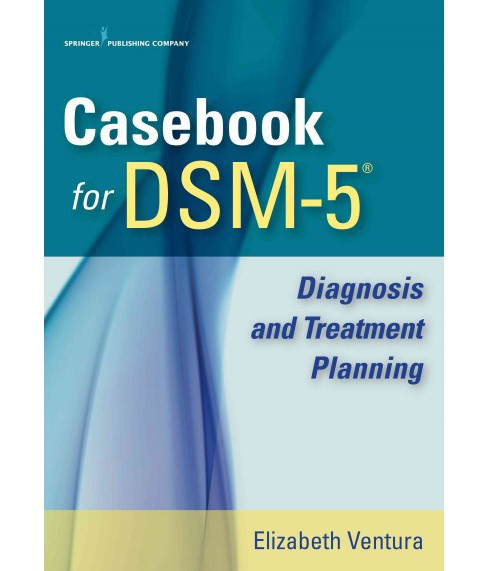 Casebook for DSM-5 : Diagnosis and Treatment Planning (Paperback) - image 1 of 1