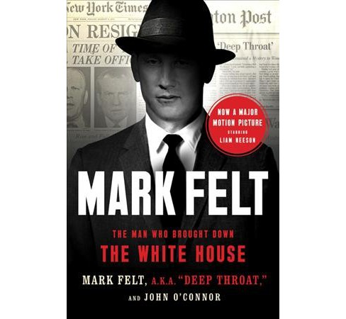 Mark Felt : The Man Who Brought Down the White House -  by Mark Felt & John O'Connor (Paperback) - image 1 of 1