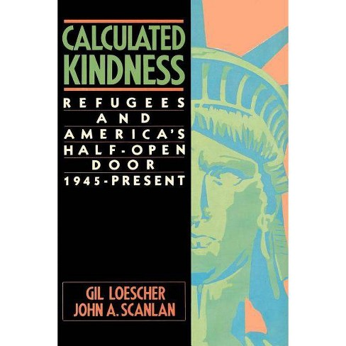Calculated Kindness - by  Gil Loescher & John a Scanlan (Paperback) - image 1 of 1