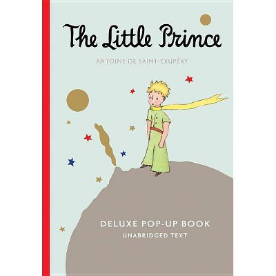 The Little Prince Deluxe Pop-Up Book - by  Antoine de Saint-Exupéry (Hardcover)