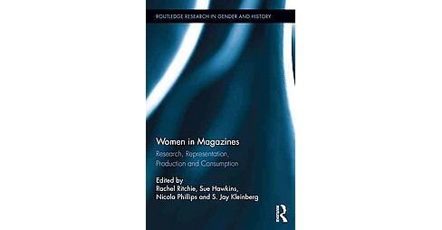 Women in Magazines : Research, Representation, Production and Consumption (Hardcover) - image 1 of 1