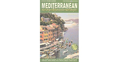 Mediterranean by Cruise Ship : The Complete Guide to Mediterranean Cruising: Your Porthole Companion - image 1 of 1