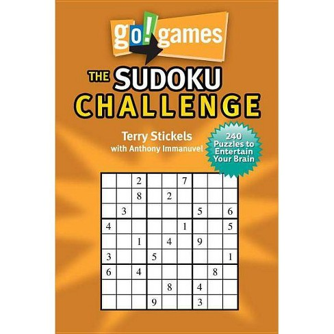 The Sudoku Challenge - (Go! Games) by  Terry Stickels & Anthony Immanuvel (Paperback) - image 1 of 1
