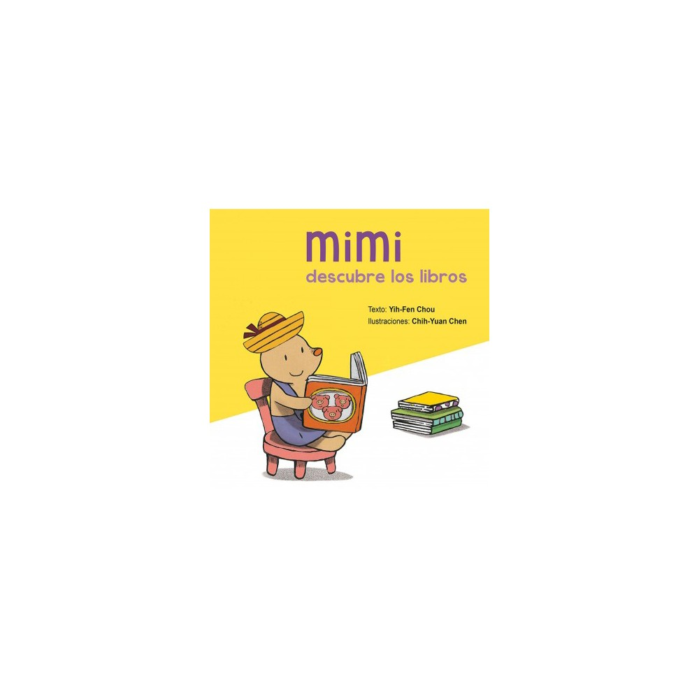 Mimi descubre los libros/ Mimi Discovers the Books (Hardcover) (Yih-Fen Chou)