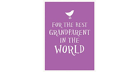 For the Best Grandparent in the World (Hardcover) - image 1 of 1