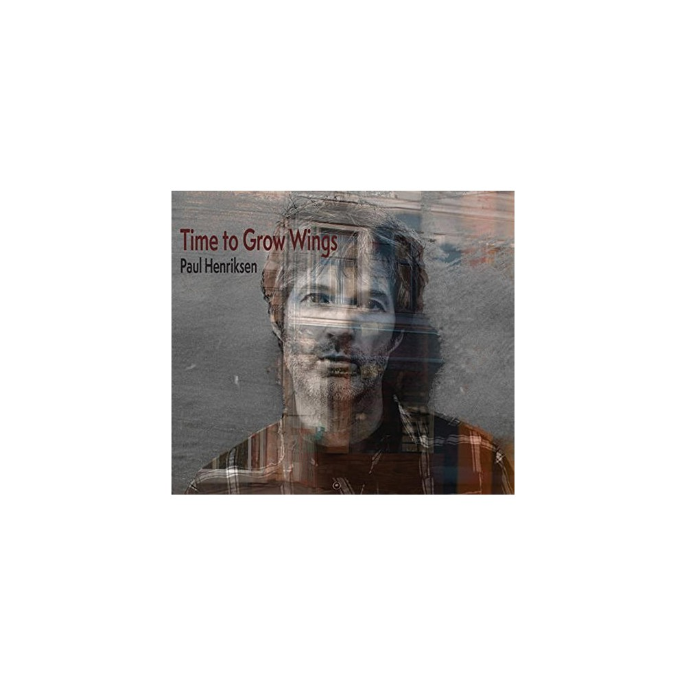 Paul Henriksen - Time To Grow Wings (CD)