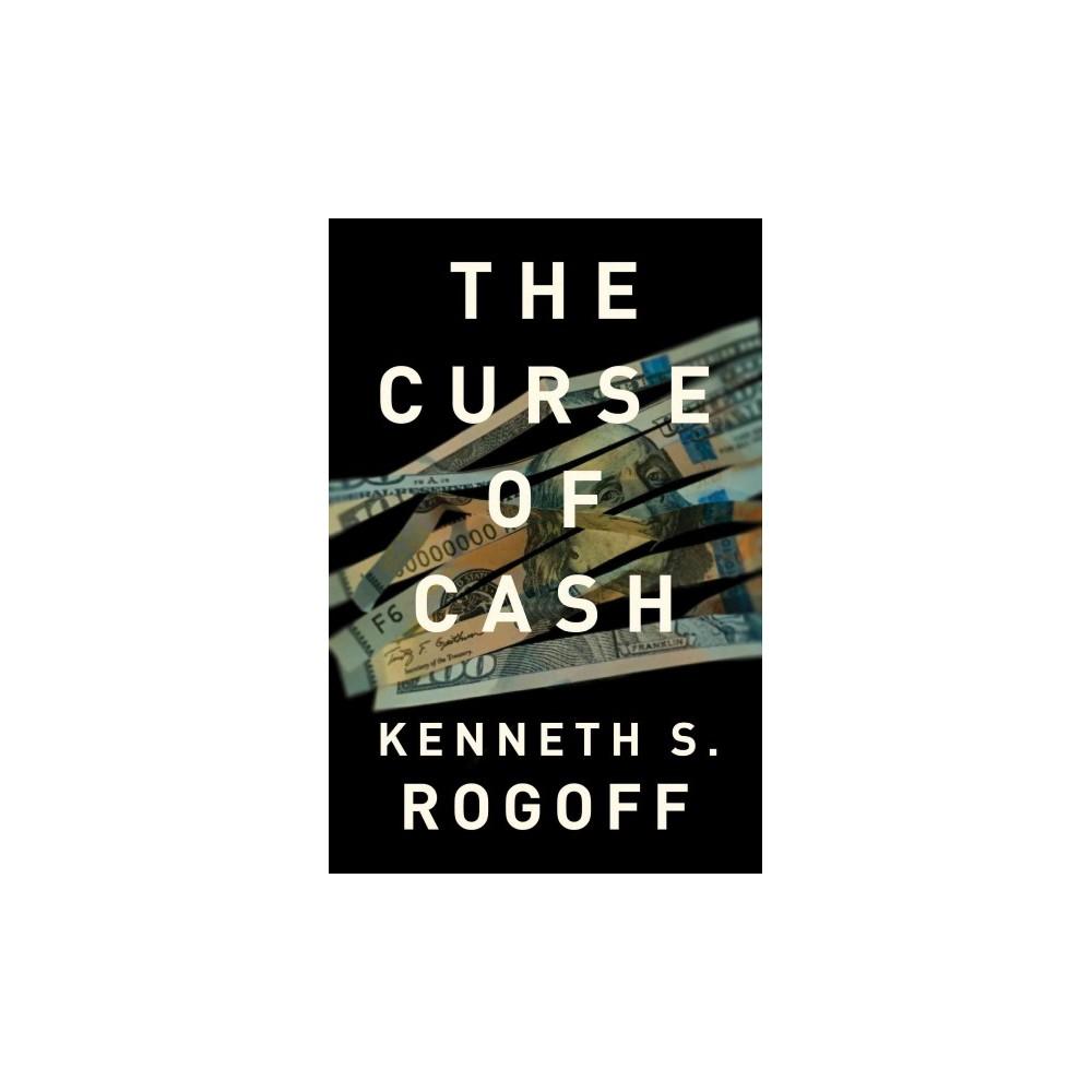 Curse of Cash (Hardcover) (Kenneth S. Rogoff)