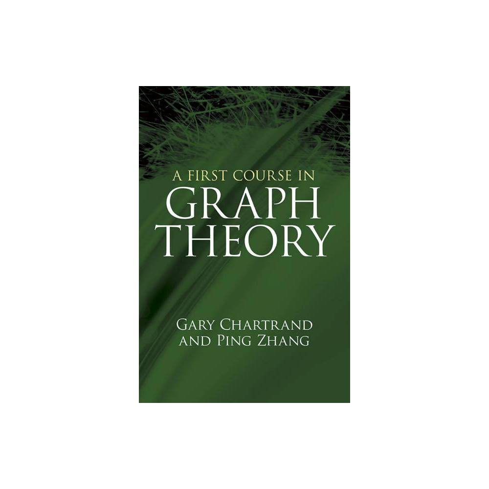 A First Course In Graph Theory Dover Books On Mathematics By Gary Chartrand Ping Zhang Paperback