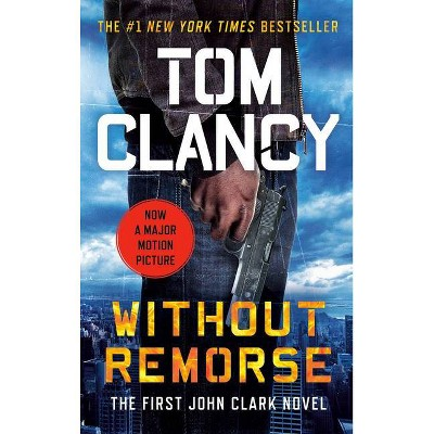 Without Remorse - (John Clark Novel) by  Tom Clancy (Paperback)