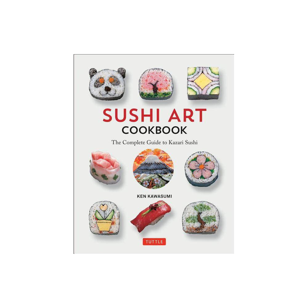 Sushi Art Cookbook - by Ken Kawasumi (Hardcover) Entertain your friends and family with sushi that looks as fantastic as it tastes! As the world's appetite for Japanese sushi continues to skyrocket, the Sushi Art Cookbook introduces readers to the art of creating sushi that looks as fantastic as it tastes! Author Ken Kawasumi--principal lecturer at the Japanese Sushi Institute--is the pioneering chef behind Kazari Maki Sushi. The designs revealed by slicing the sushi logs into delicious morsels can be understated or refined, expressive or playful--whatever suits the occasion! A sushi cookbook like no other, this guide to decorative Kazari Maki Sushi includes: Instructions on how to prepare sushi rice, ingredients, and garnishes Essential sushi rolling and pressing techniques 85 designs from simple to sophisticated Detailed color photographs, documenting step-by-step assemblyAnyone can create these simple-to-sophisticated sushi recipes and designs: Chrysanthemum Bunny Clown Smiley-Face Panda Cherry Blossom Guitar Penguin Bonsai Tree Samurai and much more!