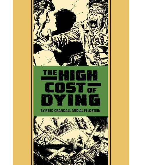 High Cost of Dying and Other Stories (Hardcover) (Al Feldstein & Harvey Kurtzman & Otto Binder & Colin - image 1 of 1