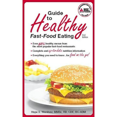 Guide to Healthy Fast-Food Eating - 2 Edition by  Hope S Warshaw (Paperback) - image 1 of 1