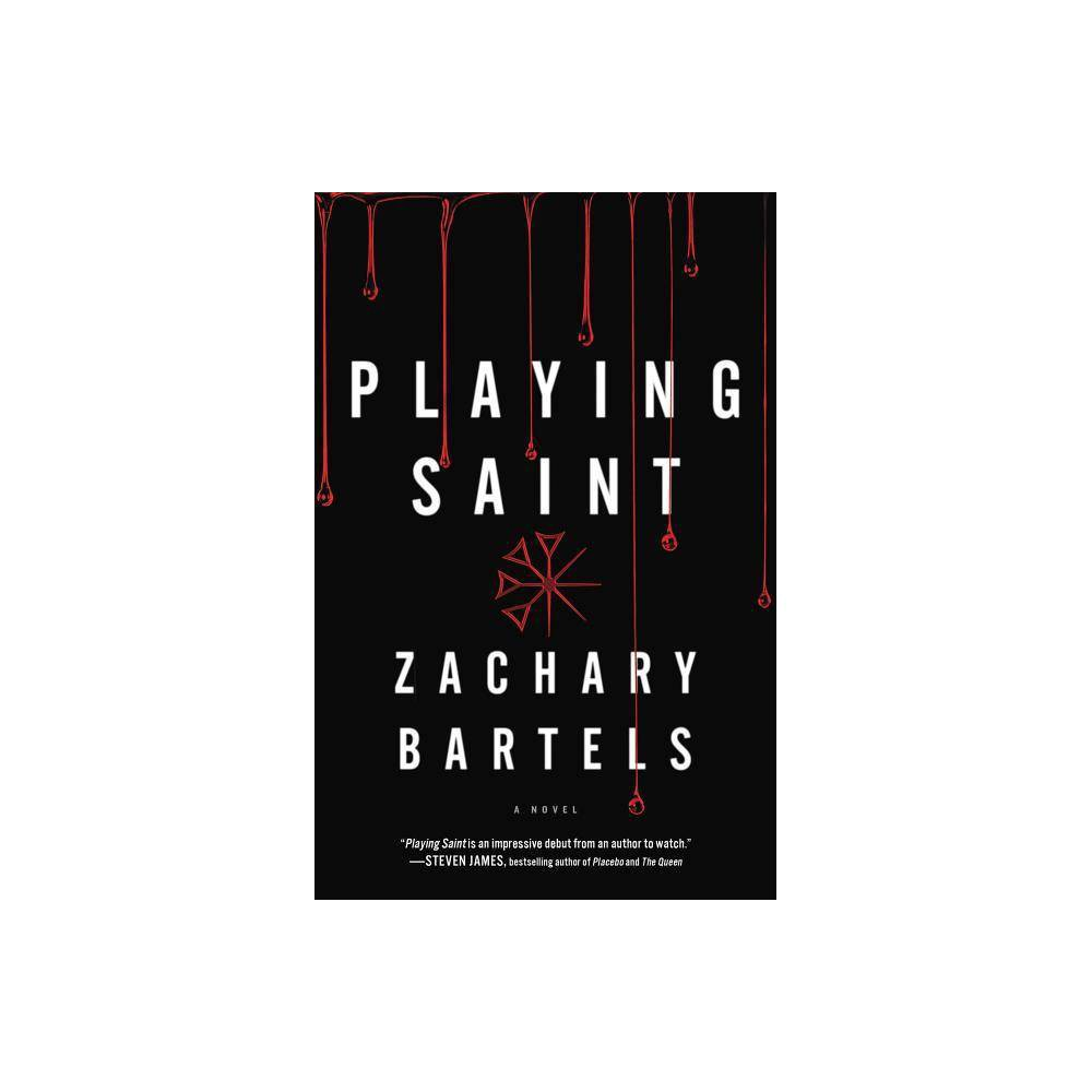 Playing Saint By Zachary Bartels Paperback