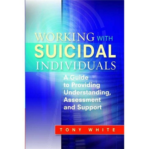 Working with Suicidal Individuals - by  Tony White (Paperback) - image 1 of 1