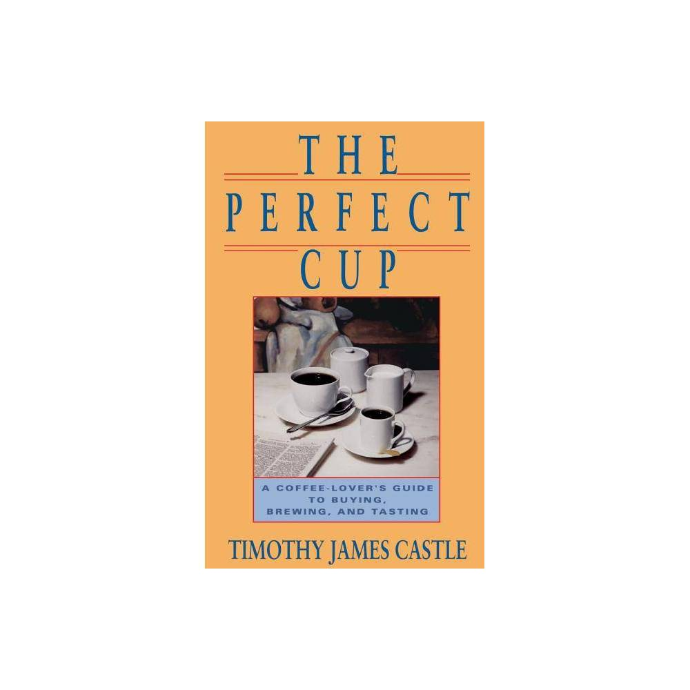 The Perfect Cup By Timothy J Castle Paperback