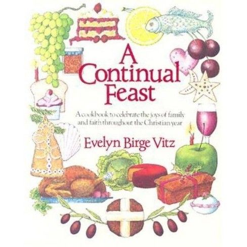 A Continual Feast - by  Evelyn Vitz (Paperback) - image 1 of 1