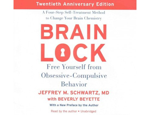Brain Lock : Free Yourself from Obsessive-compulsive Behavior - Library Edition (Unabridged) (CD/Spoken - image 1 of 1