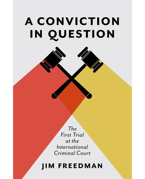 Conviction in Question : The First Trial at the International Criminal Court -  (Hardcover) - image 1 of 1