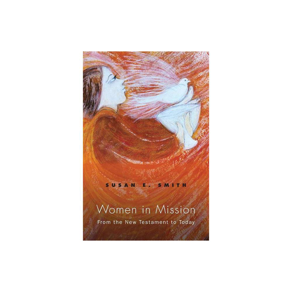 Women In Mission American Society Of Missiology By Susan E Smith Paperback